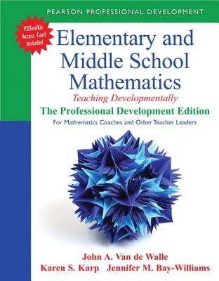Elementary and Middle School Mathematics By Van De Walle, John A./ Karp, Karen S./ Bay-Williams, Jennifer M.