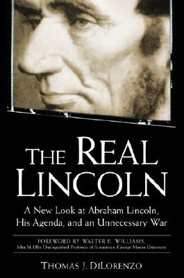 The Real Lincoln By Dilorenzo, Thomas J.